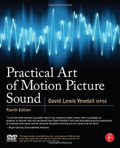 Practical Art of Motion Picture Sound, 4/e (Paperback)