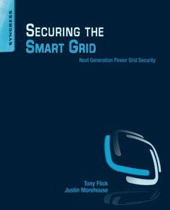 Securing the Smart Grid: Next Generation Power Grid Security (Paperback)-cover