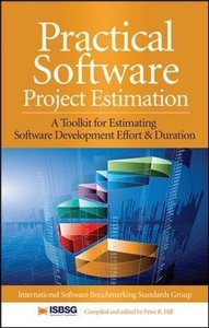 Practical Software Project Estimation: A Toolkit for Estimating Software Development Effort & Duration (Hardcover)-cover