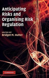 Anticipating Risks and Organising Risk Regulation (Hardcover)