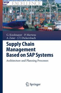 Supply Chain Management Based on SAP Systems: Architecture and Planning Processes (Hardcover)-cover