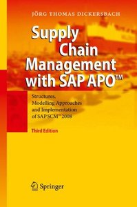 Supply Chain Management with SAP APO: Structures, Modelling Approaches and Implementation of SAP SCM 2008 , 3/e (Hardcover)-cover