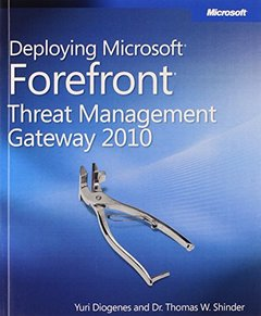 Deploying Microsoft Forefront Threat Management Gateway 2010 (Paperback)-cover