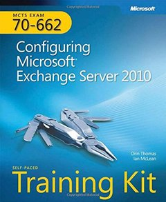 MCTS Self-Paced Training Kit (Exam 70-662): Configuring Microsoft Exchange Server 2010 (Paperback)-cover