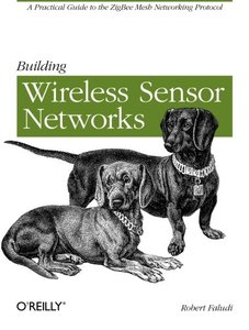 Building Wireless Sensor Networks: with ZigBee, XBee, Arduino, and Processing (Paperback)-cover