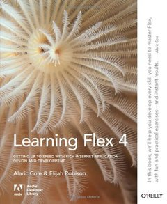 Learning Flex 4: Getting Up to Speed with Rich Internet Application Design and Development (Paperback)-cover