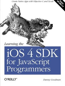 Learning the iOS 4 SDK for JavaScript Programmers: Create Native Apps with Objective-C and Xcode (Paperback)-cover