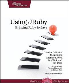 Using JRuby: Bringing Ruby to Java (Paperback)