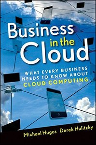 Business in the Cloud: What Every Business Needs to Know About Cloud Computing (Hardcover)-cover