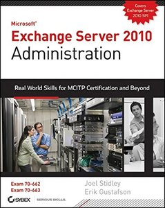 Exchange Server 2010 Administration: Real World Skills for MCITP Certification and Beyond (Exams 70-662 and 70-663) (Paperback)-cover