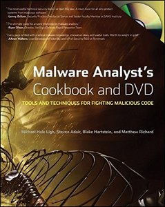 Malware Analyst's Cookbook and DVD: Tools and Techniques for Fighting Malicious Code (Paperback)-cover