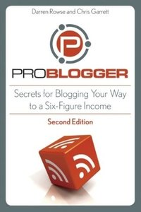 ProBlogger : Secrets for Blogging Your Way to a Six-Figure Income, 2/e (Paperback)-cover