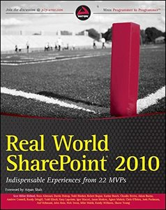 Real World SharePoint 2010: Indispensable Experiences from 22 MVPs (Paperback)-cover