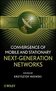 Convergence of Mobile and Stationary Next-Generation Networks (Hardcover)-cover