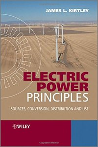 Electric Power Principles: Sources, Conversion, Distribution and Use (Hardcover)-cover