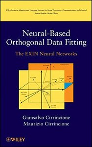Neural Based Orthogonal Data Fitting: The EXIN Neural Networks (Hardcover)-cover