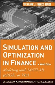 Simulation and Optimization in Finance + Website: Modeling with MATLAB, @Risk, or VBA (Hardcover)