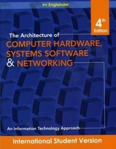 The Architecture of Computer Hardware, Systems Software & Networking: An Information Technology Approach, 4/e (Paperback)-cover