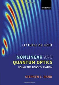 Lectures on Light: Nonlinear and Quantum Optics using the Density Matrix (Hardcover)-cover