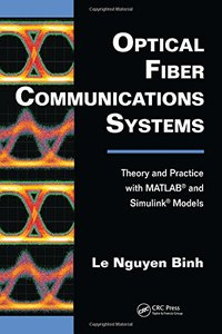 Optical Fiber Communications Systems: Theory and Practice with MATLAB® and Simulink® Models (Hardcover)-cover