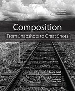 Composition: From Snapshots to Great Shots (Paperback)-cover
