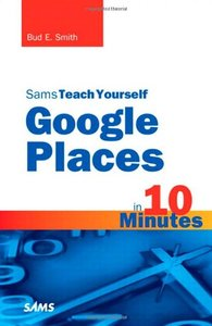 Sams Teach Yourself Google Places in 10 Minutes (Paperback)-cover