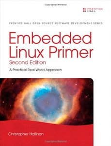 Embedded Linux Primer: A Practical Real-World Approach, 2/e (Hardcover)-cover