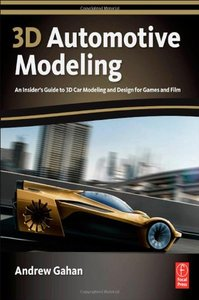 3D Automotive Modeling: An Insider's Guide to 3D Car Modeling and Design for Games and Film (Paperback)-cover