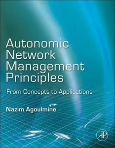 Autonomic Network Management Principles: From Concepts to Applications (Hardcover)-cover