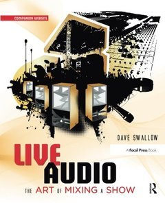 Live Audio: The Art of Mixing a Show (Paperback)
