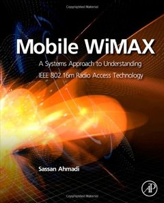 Mobile WiMAX: A Systems Approach to Understanding IEEE 802.16m Radio Access Technology (Hardcover)-cover
