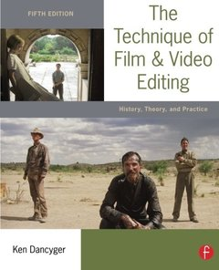 The Technique of Film and Video Editing, 5/e : History, Theory, and Practice (Paperback)-cover