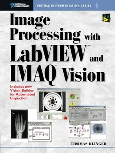 Image Processing with LabVIEW and IMAQ Vision (Paperback)