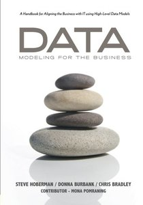 Data Modeling for the Business: A Handbook for Aligning the Business with IT using High-Level Data Models (Paperback)-cover