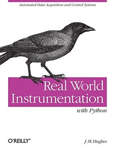 Real World Instrumentation with Python: Automated Data Acquisition and Control Systems (Paperback)-cover