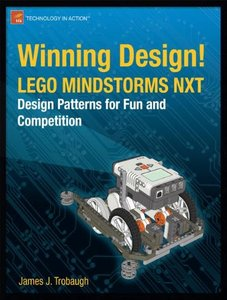 Winning Design! LEGO MINDSTORMS NXT Design Patterns for Fun and Competition (Paperback)