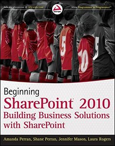 Beginning SharePoint 2010: Building Business Solutions with SharePoint (Paperback)-cover