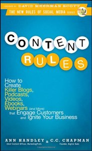 Content Rules: How to Create Killer Blogs, Podcasts, Videos, Ebooks, Webinars (and More) That Engage Customers and Ignite Your Business (Hardcover)-cover