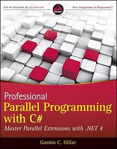 Professional Parallel Programming with C#: Master Parallel Extensions with .NET 4 (Paperback)-cover