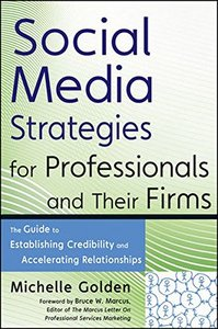 Social Media Strategies for Professionals and Their Firms: The Guide to Establishing Credibility and Accelerating Relationships (Hardcover)-cover