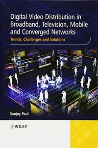 Digital Video Distribution in Broadband, Television, Mobile and Converged Networks: Trends, Challenges and Solutions (Hardcover)-cover