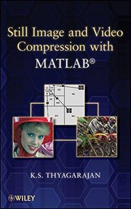 Still Image and Video Compression with MATLAB (Hardcover)-cover