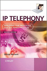 IP Telephony: Deploying VoIP Protocols and IMS Infrastructure, 2/e (Hardcover)-cover