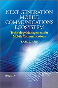 Next Generation Mobile Communications Ecosystem: Technology Management for Mobile Communications (Hardcover)-cover
