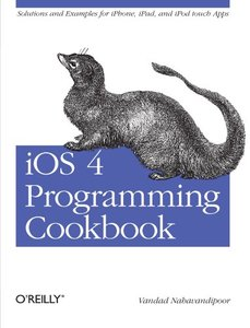 iOS 4 Programming Cookbook: Solutions & Examples for iPhone, iPad, and iPod touch Apps (Paperback)-cover
