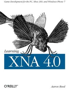 Learning XNA 4.0: Game Development for the PC, Xbox 360, and Windows Phone 7 (Paperback)-cover