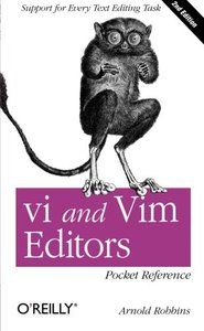 vi and Vim Editors Pocket Reference: Support for every text editing task, 2/e (Paperback)