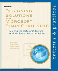 Designing Solutions for Microsoft SharePoint 2010: Making the right architecture and implementation decisions (Paperback)-cover