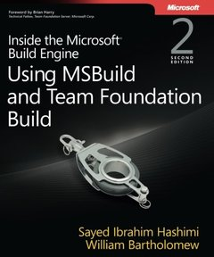 Inside the Microsoft Build Engine: Using MSBuild and Team Foundation Build, 2/e (Paperback)-cover