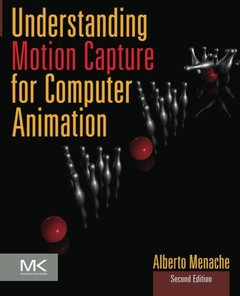 Understanding Motion Capture for Computer Animation, 2/e (Paperback)